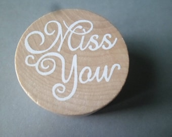 """x 1 """"MISS YOU"""" 4 cm wooden circle shape stamp"""