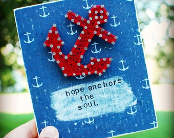 MADE TO ORDER Hope Anchors The Soul, Mixed Media, String Art, wood Sign, hope, anchor, quote