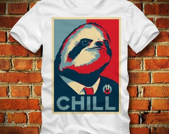 BOARDRIPPAZ T SHIRT Sloth Shirt Faultier CHILL President Hope Animal Hipster Swag Dope Chill Out Animal Shirt Fun shirt Sloth T Shirt