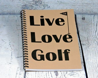 Live Love Golf Journal - Blank Journal, spiral journal, spiral note book, Golfer gift, Sketchbook, Birthday Gift, Office Gift, Golf Journal