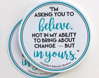 I'm asking you to believe President Obama quote vinyl sticker