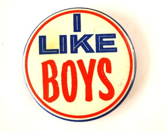 "Vintage ""I Like Boys"" Pin, 3.5"" diameter (c.1970s) N3 - Collectible Pin, Curio Cabinet Display, Gift Wrap Embellishment"