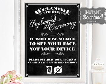 Unplugged Ceremony Poster - INSTANT DOWNLOAD - No Social Media, Cameras, Phones Wedding Art Chalkboard Sign with 3 sizes included