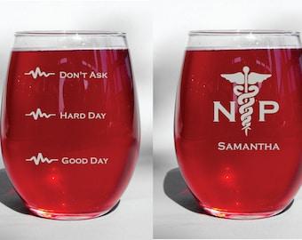 Engraved Dishwasher Safe Nurse Practitioner Funny Good Day Hard Day Don't Ask Choice of Stemless Wine Glass, Stemmed, Pilsner, Whiskey, mug