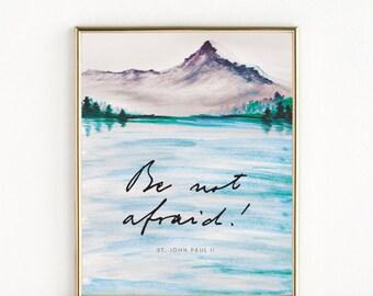 Be Not Afraid in Saint John Paul II's Actual Handwriting   Catholic Gift   8x10 Print