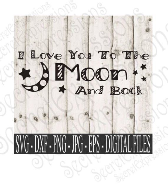 Download I Love You To The Moon And Back Svg New Baby Svg Love Svg