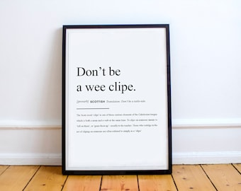 """Scottish Proverb Print """"Don't be a wee clipe."""" High Quality Print"""