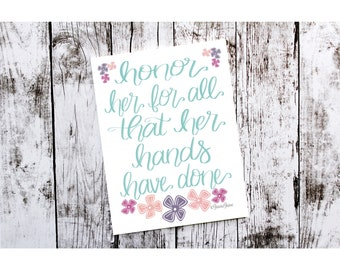 Proverbs 31 Woman Honor Her For All Her Hands Have Done Brush Lettering 8x10 Print