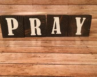 Pray wood blocks, pray wood sign, wood decor, repurposed wood sign, wood sign, hand painted sign, standing sign, religious sign, religion