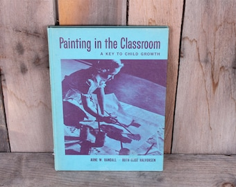 1962 Painting in the Classroom Painting and Art in School Teaching Art
