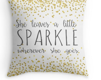 She Leaves a little Sparkle Wherever She Goes Throw Pillow Cover - Baby Girl Nursery Decor - Baby Shower Gift - Quote