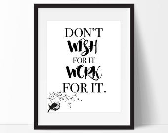 Don't Wish For It Work For It Art Print - Inspirational Wall Art - Motivational Art  - Typography - Wall Art - Office Decor