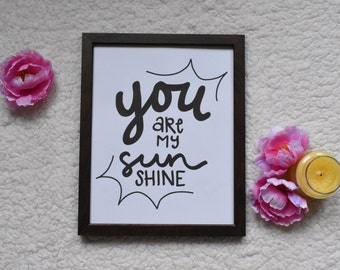 you are my sunshine, black and white, hand drawn Typography Digital Art Download