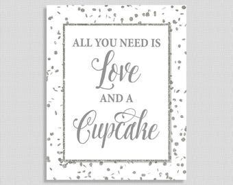 All You Need Is Love and a Cupcake Sign, White & Silver Glitter Confetti Shower, Wedding Reception Sign, INSTANT PRINTABLE