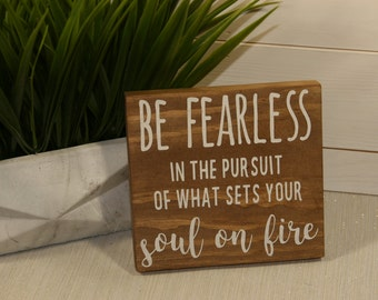 Be Fearless, Wooden Sign, Painted Quotes, Inspirational Quote