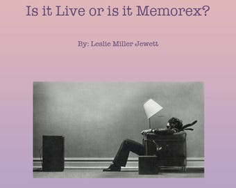 Is it Live or is it Memorex? (e-Book - 6 Page PDF)