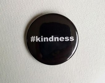 "Kindness 5 pack (or 5-200) 1-1/2"" Steel Pinback Buttons"