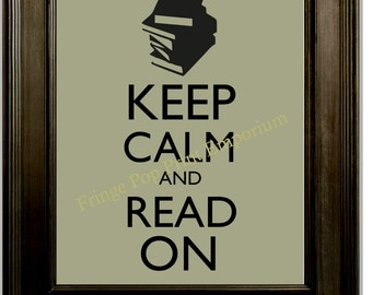Keep Calm Read Art Print 8 x 10 - Keep Calm and Read On - Book Lover Mantra - Reading - Books - Bibliophile