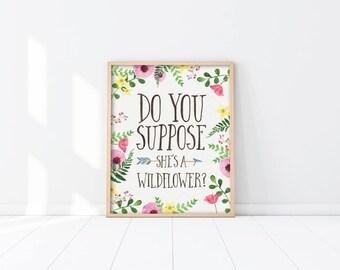 Alice In Wonderland Art PRINTABLE - Do you suppose she's a wildflower - Woodland Nursery Art Print - Baby Shower Gift - SKU:412