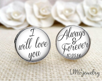 Wedding Cufflinks, Wedding cufflinks for Groom, Custom Groom Cufflinks, Gift for Groom, I will Love you Always and Forever