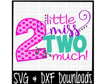 Second Birthday SVG * Little Miss Two Much Cut File - DXF & SVG Files - Silhouette Cameo, Cricut