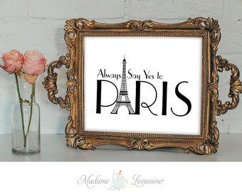 Always say yes to Paris Printable art print Travel print Motivational Quote Printable Quotes Minimalist art Wall art French printable art