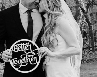 Better Together Sign | Anniversary Photo Prop | Wedding Anniversary Photo Shoot