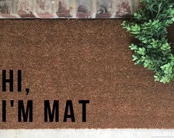 Hi, I'M Mat Doormat