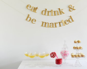 eat drink and be married gold glitter banner garland