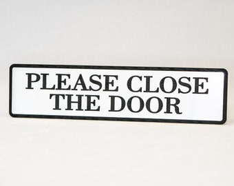 "Please Close The Door Engraved Home,Store Plastic Sign1.5""x 6"""