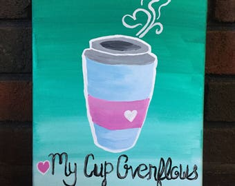 My Cup Overflows Painting
