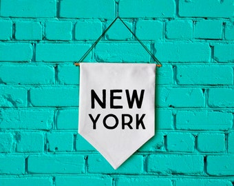 NEW YORK wall banner wall hanging wall flag canvas banner quote banner single pennant bathroom decor motivational quote