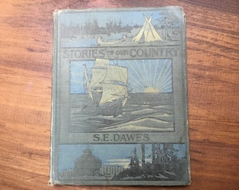 Stories of Our Country Children's Book.   S.E. Dawes Vintage Children's History Book, America.