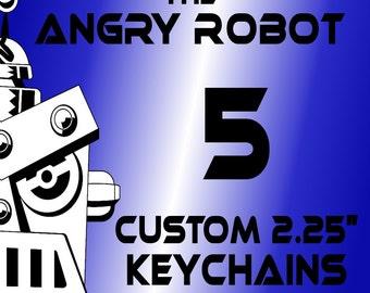 5 Custom Professionally Made 2 1/4 inch Keychains 2.25