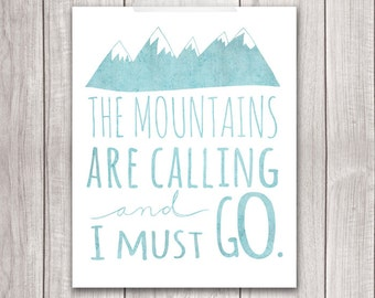 Mountains Art - 8x10 The Mountains Are Calling and I Must Go, Inspirational Print, Mountains Print, Printable Art