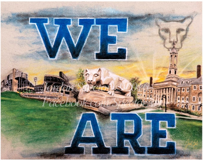 """Penn State """"We Are"""" Limited Edition art print - 20x24 inches"""