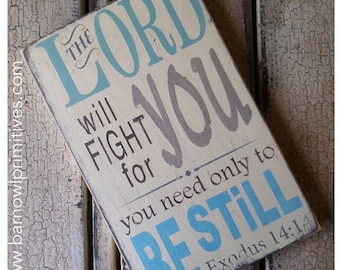 The Lord will fight for you - you need only to be still.  Exodus 14:14 Typography Word Art Small Size