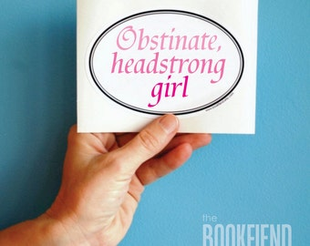 obstinate, headstrong girl Jane Austen quote bumper sticker