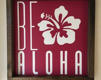 Be Aloha *Be Love* Be Kind* Be Generous*
