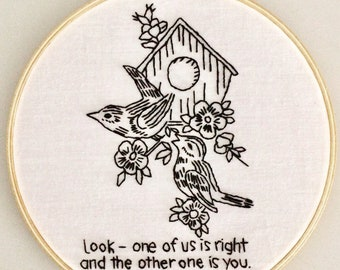 Vintage birds with issues/One of Us is Right - hand embroidery hoop art