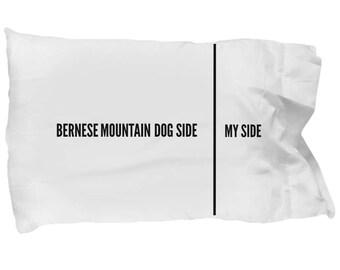 Bernese Mountain Dog Pillowcase - Funny Bernese Mountain Dog Pillow Case - Bernese Gifts - Bernese Mountain Dog Side My Side