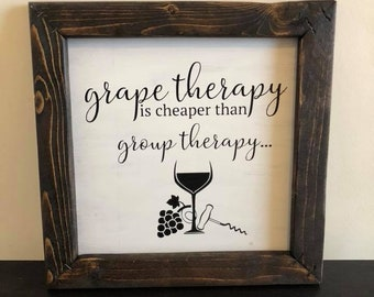 Grape Therapy is Cheaper Than Group Therapy