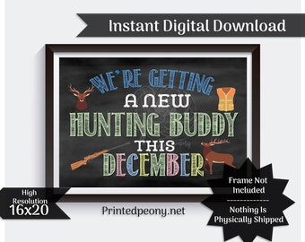 Hunting Buddy Chalkboard Pregnancy Announcement Pregnancy Reveal Daddy Due in December Hunter Baby Announcement Photo Prop Printable