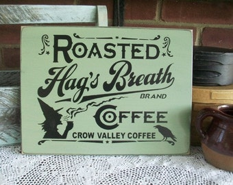 Hag's Breath Coffee Primitive Wood Sign Painted Witch Kitchen Sage Plaque Wall Decor