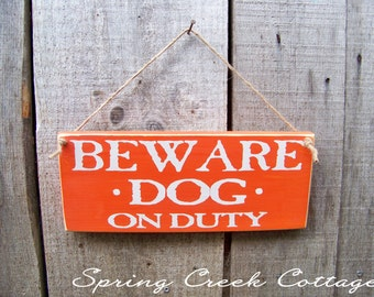 Beware of Dogs Signs, Beware Dog On Duty, Home Decor, Porch Decor, Rustic Signs, Wood Sign, Handpainted Signs