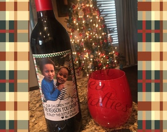 FREE SHIPPING***Our Children May be the Reason You Drink, Wine Bottle Sticker Label, Waterproof, Christmas,Teacher Gift,Teacher Appreciation