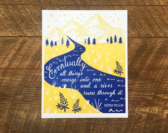 8 x 10 A River Runs Through It Letterpress Art Print