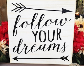 Follow Your Dreams Inspirational Quote Sign Arrows, Home Decor, Dream Quote    Style#