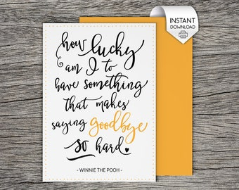 Printable Farewell Card /Printable Goodbye Card - How lucky am I to have something that makes saying goodbye so hard - Winnie the pooh