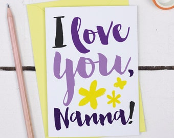 I Love You Nanna Card - Grandma Birthday Card - Mother's Day Card for Nanna - Grandmother Card - Card For Nanna - Nanna's Birthday Card